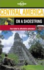 Lonely Planet: Central America on a Shoestring