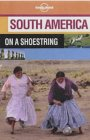 Lonely Planet: South America on a Shoestring