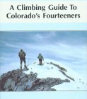 Climbing Guide to Colorado's Fourteeners